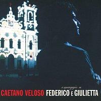Caetano Veloso – Omaggio A Federico E Giulietta