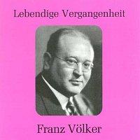 Franz Volker – Lebendige Vergangenheit - Franz Volker
