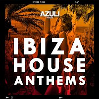 Azuli DJ's – Azuli Presents Ibiza House Anthems