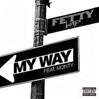 Fetty Wap, Monty – My Way (feat. Monty)