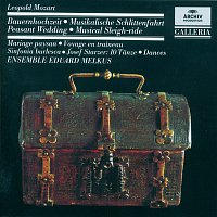 Ensemble Eduard Melkus, Eduard Melkus – Mozart, L.: Peasant Wedding; Musical Sleigh-ride; Sinfonia burlesca / Starzer: 10 Dances