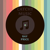 Ray Price – Catchy Music