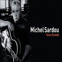 Michel Sardou – Hors Format
