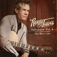 Randy Travis – Influence Vol. 2: The Man I Am