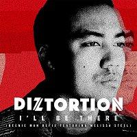Diztortion, Melissa Steel – I'll Be There [Beenie Man Refix]