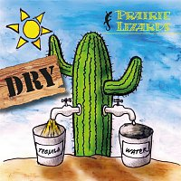 Prairie Lizards – Dry