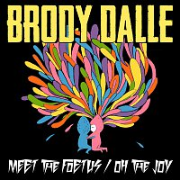 Brody Dalle – Meet The Foetus / Oh The Joy