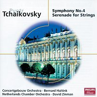 Bernard Haitink, David Zinman – Tchaikovsky: Symphony No. 4; Serenade for Strings