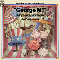 The Banjo Barons – Songs from the Hit Musical George M!