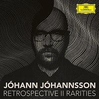 Jóhann Jóhannsson – Retrospective II - Rarities