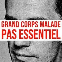 Grand Corps Malade – Pas essentiel