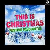 Various Artists.. – This Is Christmas - Festive Favourites