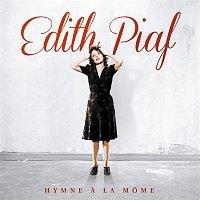 Edith Piaf – Hymne a la mome (Remasterisé en 2012)