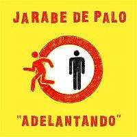 Jarabe De Palo – Adelantando