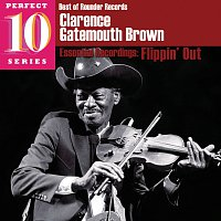 """Clarence """"Gatemouth"""" Brown – Flippin' Out: Essential Recordings"""