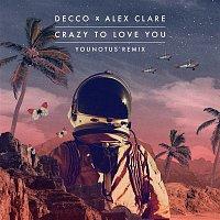 Decco x Alex Clare – Crazy to Love You (YOUNOTUS Remix)