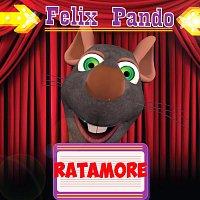 Felix Pando – Ratamore