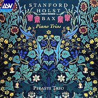 Nicholas Miller, Alison Wells, Jeffrey Sharkey – Stanford / Holst / Bax: Piano Trios
