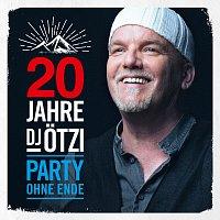 DJ Otzi – 20 Jahre DJ Otzi - Party ohne Ende