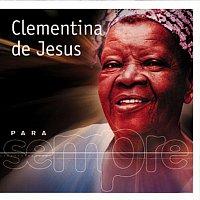 Clementina De Jesus – Para Sempre