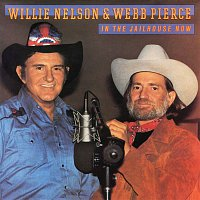 Willie Nelson, Webb Pierce – In the Jailhouse Now
