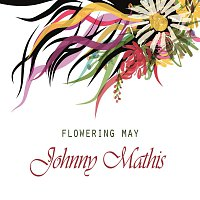 Johnny Mathis – Flowering May