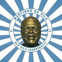 Martinho da Vila – Alo Vila Isabeeel!!!