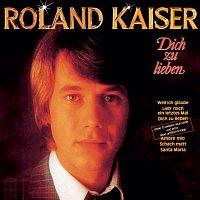Roland Kaiser – Dich zu lieben