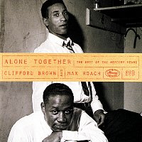 Max Roach, Clifford Brown – Alone Together: The Best Of The Mercury Years