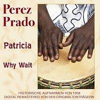 Perez Prado – Patricia/Why Wait