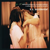 K.C. Accidental – Captured Anthems For An Empty Bathtub + Anthems For The Could've Bin Pills