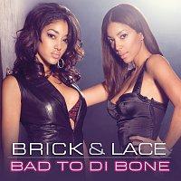 Brick & Lace – Bad To Di Bone [UK Version]