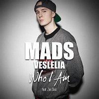 Mads Veslelia, Zoe Soul – Who I Am
