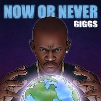 Giggs – Now Or Never