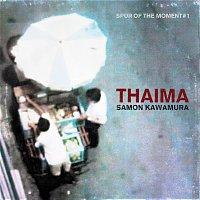 Samon Kawamura – Thaima - Spur Of The Moment #1