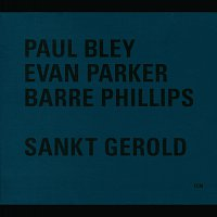 Paul Bley, Evan Parker, Barre Phillips – Sankt Gerold