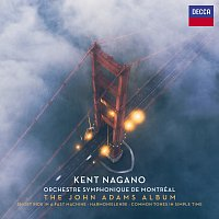 Orchestre Symphonique de Montréal, Kent Nagano – The John Adams Album
