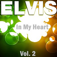 Elvis Presley – In My Heart - Vol.  2