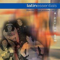A Cor Do Som – Latin Essentials