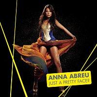 Anna Abreu – Just A Pretty Face?