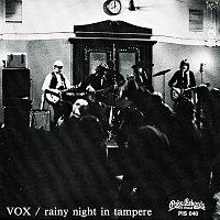 VOX – Rainy Night In Tampere