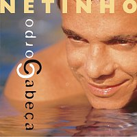 Netinho – Corpo / Cabeca