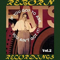 Fats Waller – If You Got to Ask, You Ain't Got It, Vol.2 (HD Remastered)