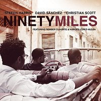 Stefon Harris, David Sanchez, Christian Scott – Ninety Miles [International Version]