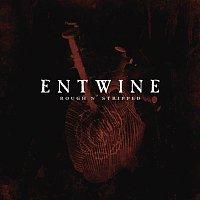 Entwine – Rough n' Stripped
