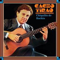 Cacho Tirao – Chiquilín de Bachín