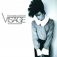 Visage – The Damned Don't Cry