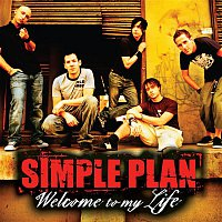 Simple Plan – Welcome to My Life
