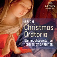 English Baroque Soloists, John Eliot Gardiner – Bach: Christmas Oratorio - Weihnachtsoratorium