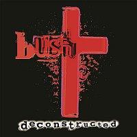 Bush – Deconstructed (Remastered)